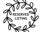 RESERVED LISTING for Jade