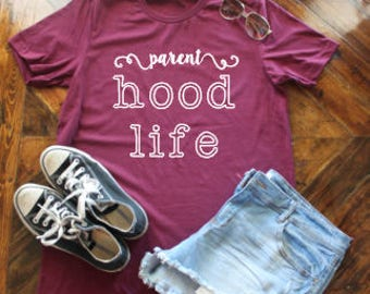 Parent Hood Life Shirt / Parenthood Life Shirt / Parent Hood Scariest Hood Shirt / Hood Life Shirt