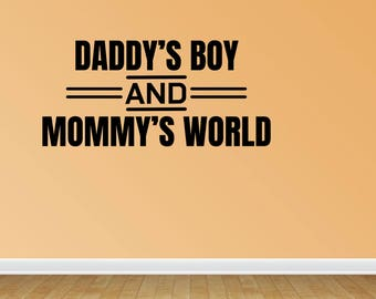 Wall Decal Daddy's Boy And Mommy's World Wall Decal Sticker Art Mural Home Decor Quote Baby Nursery (JP357)