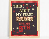 This Ain't My First Rodeo It's My Fifth Printable Birthday Sign - Country Western Birthday Printable Sign - Wild West - Instant Download
