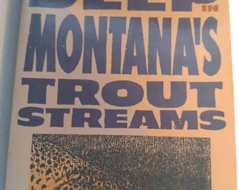 Fishing book, Knee Deep in Montana's Trout Streams by John Holt  Signed softcover