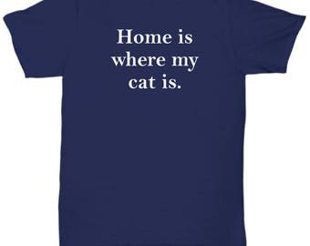 Home is Where My Cat Is Shirt Gift for Mom Mother's Day Animal Rescue Lover Shirts Rights