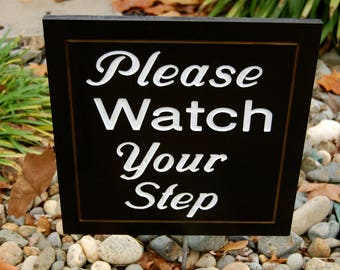 Please Watch Your Step Double Sided Engraved Wood Garden Sign