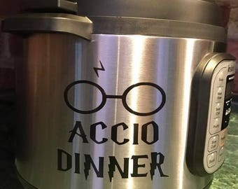Instant pot decal, Harry Potter instant pot decal, accio dinner instant pot decal, funny instant pot decal, Harry Potter decal