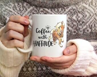 Coffee with Haffitude 11oz Mug | Haflinger Horse Mug, Equestrian Gift, Horse Lover Gift, Horse Coffee Mug