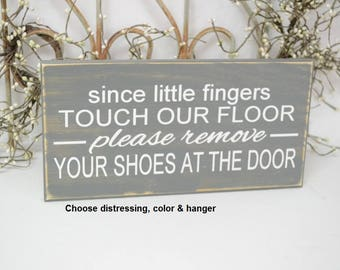 READY TO SHIP~   Since little fingers touch our floor please remove your shoes..., 12x6 Solid Wood Sign, Choose distressing, color & hanger