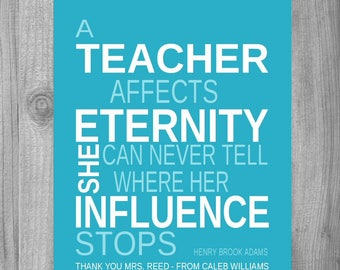 Unique Teachers Gift Idea Quote Poem Inpirational PERSONALIZED PRINT Appreciation gift A Teacher Affects Eternity  CANVAS Henry Brook Adams