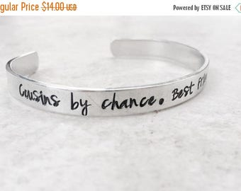 Sale Cousins by chance Best friends by choice personalized bracelet cuff bracelet cousin gift best friend gift sister gift custom monogramme
