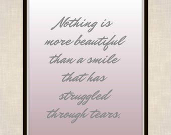 Nothing is more beautiful than a smile that has struggled through tears - Demi Lovato - Quote - Printable - Beautiful Quote -
