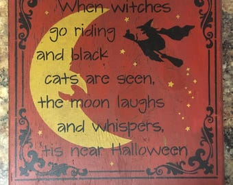 Halloween When Witches Go Riding Sign