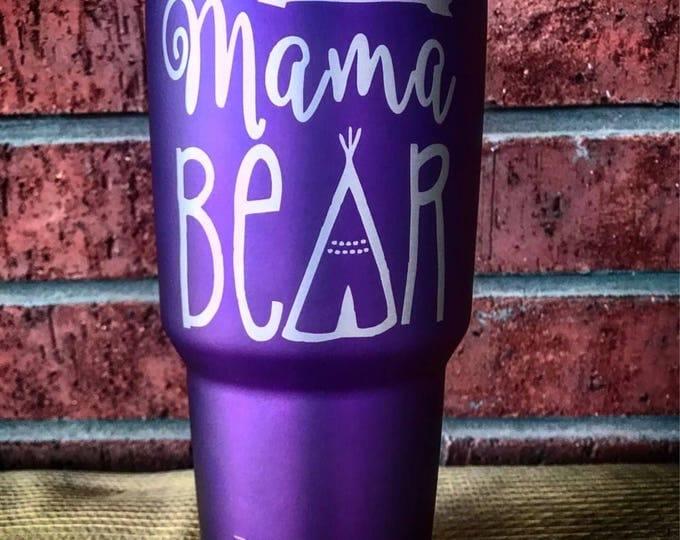 Mama Bear custom YETI, RTIC, Ozark Tumbler