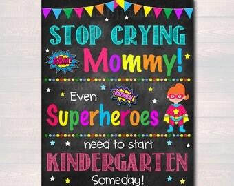 Stop Crying Mom Back to School Photo Prop, Kindergarten Superhero School Chalkboard Sign, 1st Day Kindergarten Funny Prop, INSTANT DOWNLOAD
