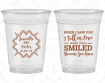 When I saw you I fell in love, and you smiled because you knew, Promotional Soft Plastic Cups, Rehearsal Dinner, Disposable Cups (477)