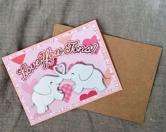 Valentine's Day Card w/cute Elephants Love You Tons!