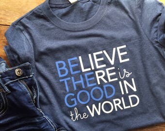 Be the Good in the World Graphic Tee, kind fashion, kindness tshirt, positive message gift for women.