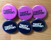 NASTY WOMAN BUTTON / nast...