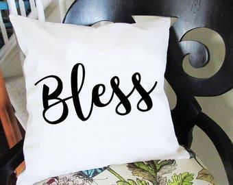 Bless Pillow - Throw Pillow - Accent Pillow with Zipper Closure - 18 x 18 Throw Pillow - Funny Pillows - Home Decor