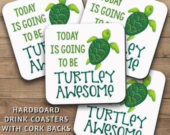 Drink Coasters Set, Today Is Going To Be Turtley Awesome 001, Sea Turtle Lover, Turtle Art, Turtle Meme, Housewarming Gift, Home Decor