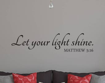 Let Your Light Shine Wall Decal, Matthew 5:16 Scripture Wall Decal,  Inspirational