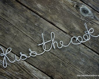 Kiss The Cook Sign In Wire For Modern Rustic Kitchen Art