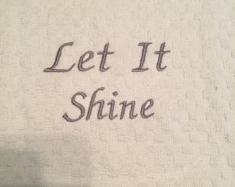 "Sale-Custom Embroidered Towel""Let It Shine"""