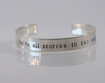 Sterling Silver Cuff Bracelet We're all stories in the end