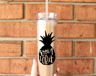 Wait for It Tumbler | Tall Skinny Coffee Tumbler | Iced Coffee Cup | Psych USA TV Show | Southern Sweetheart Gifts