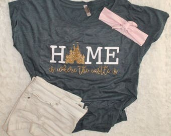 Home Is Where the Castle Is Shirt | Disney Castle Shirt | Cinderella's Castle | Castle Shirt | Southern Sweetheart Gifts