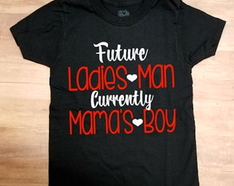 FUTURE Ladies Man Currently Mama's Boy. Toddler boy Valentine Shirt  Valentine's Day
