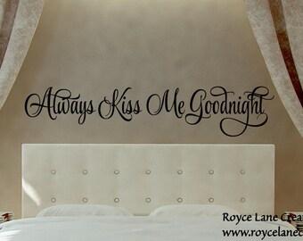 Always Kiss Me Goodnight #7 Vinyl Bedroom Wall Decal