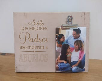 Solo Los Mejores Padres Ascenderan a Abuelos -  Marco de la Foto, Spanish Picture Frame : Only The Best Parents Get Promoted Grandparents