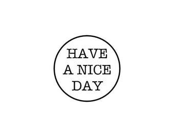 "Have A Nice Day Stamp, mini rubber stamp, envelope packaging stamp, stationary stamp, postal stamp, nice day stamp, 0.75"" x 0.75"" (minis70)"