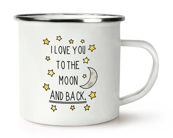 I Love You To The Moon And Back Retro Enamel Mug Cup