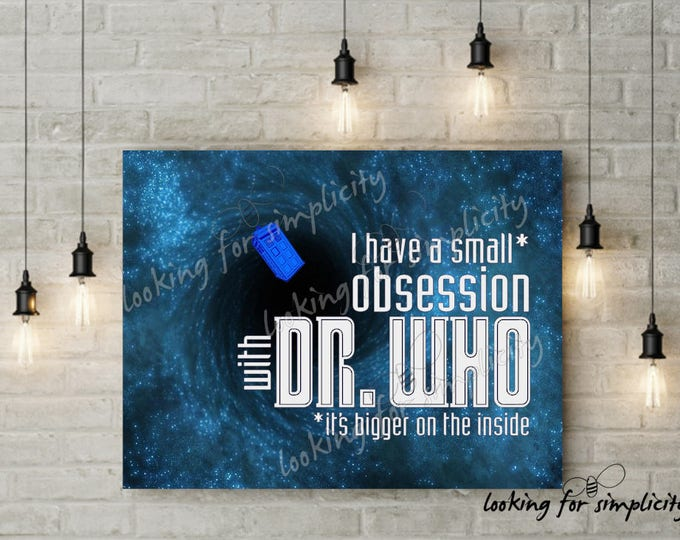 Featured listing image: I Have a Small* Obsession with Dr. Who *It's Bigger on the Inside - Canvas Panel Wall Art