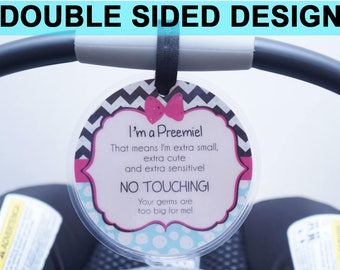 Micro Preemie sign, baby car seat tag, baby shower gift, stroller tag, baby Preemie no touching car seat sign- LAMINATED TAG