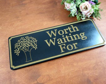 Worth Waiting For Sign - Wedding Sign - Wood Sign - Sign with Quotes - Inspirational Signs - Custom Sign - Saying Signs - Wall Decor - Gift