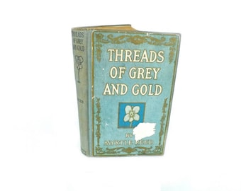 1913 Threads of Grey and Gold by Myrtle Reed, Antique Book, Romance Stories, Short Stories, Literary Fiction, Antique Book,