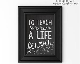70% OFF THRU 7/1 ONLY Teacher Gifts, To Teach Is To Touch A Life Forever, 5x7 Chalkboard Printable, Teacher Gift, teacher appreciation, prin