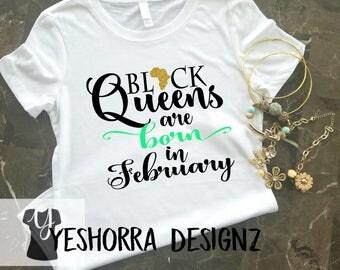 Black Queens are Born in February, Birthday Queen Shirt, Birthday Girl Shirt, 21st Birthday, Birthday Shirt, Birthday Girl, Queens are born