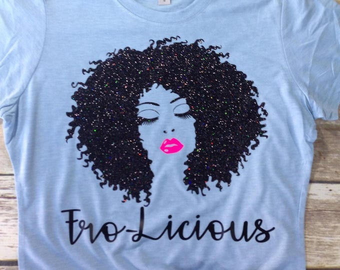 Natural Hair T-Shirt, Natural Hair Shirt, Fro-Licious, Natural Hair Rocks, Natural Apparel, Curly Girls Rock, Curly Hair Shirt, Afro Shirt