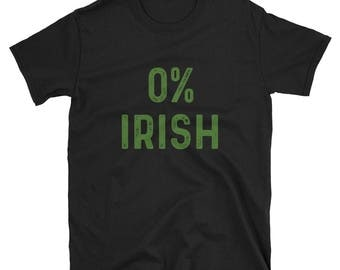 0% Irish - St.Patrick's Day - St. Pattys Day - St.Paddys Day - Ireland Shirt - Irish Shirt - Boston - Green Beer