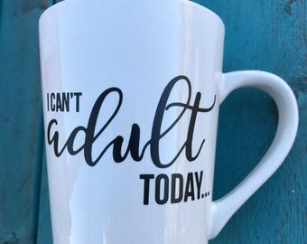 20% OFF I can't adult today coffee cup, coffee mug, white mug, black letter mug, adulting coffee cups, sarcastic mugs, funny coffee cups
