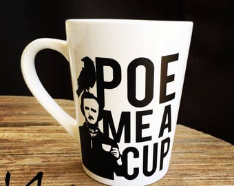 Edgar Allan Poe Mug - Poe Me A Cup - Nevermore - 14 oz coffee / tea mug - Allen