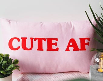 Cute AF Cushion - Cushion Gift For Her - Cute Cushion - Gift for Girlfriend - Oblong Cushion - Girls Cushion - Cute AF