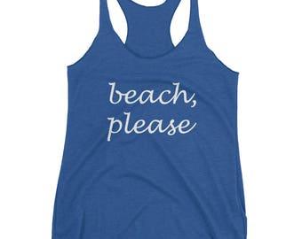 BEACH PLEASE TOP Women's Racerback Tank Bachelorette