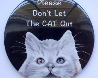 "3.5"" Magnetic Door Magnet, Please Don't Let The CAT Out, Drawing of Cat, Big Round Magnet, Pet Sign, Protect Cat"