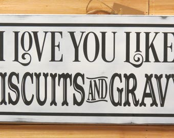 "Large 24"" x 11"" I Love You Like Biscuits And Gravy Sign / Farmhouse Sign / Kitchen Decor / Dining Room Decor / Farmhouse Decor / Distressed"