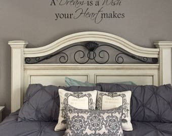 A dream is a wish your heart makes. Vinyl Wall Decal