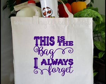 This Is The Bag I Always Forget - Canvas Tote Bag, Grocery Bag, Shopping Bag