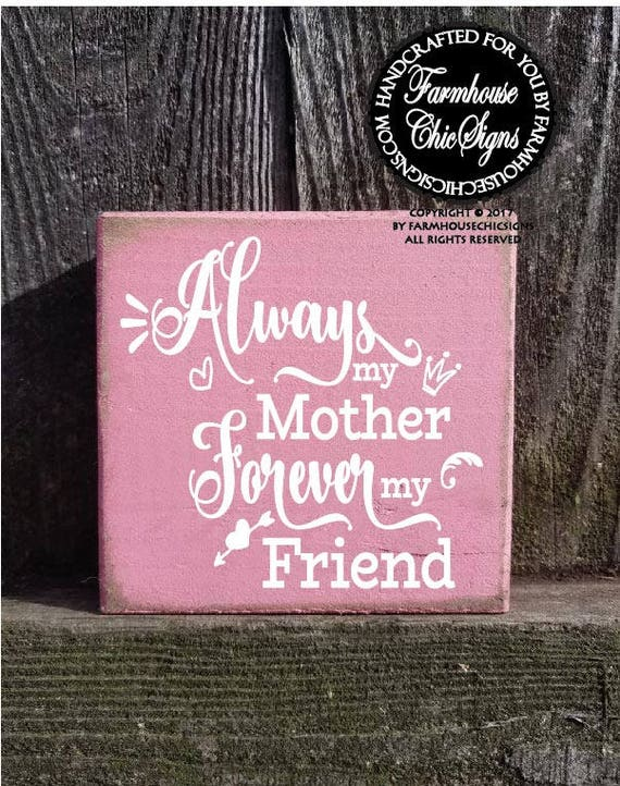 Always My Mother Forever My Friend Rustic Shelf Sitter
